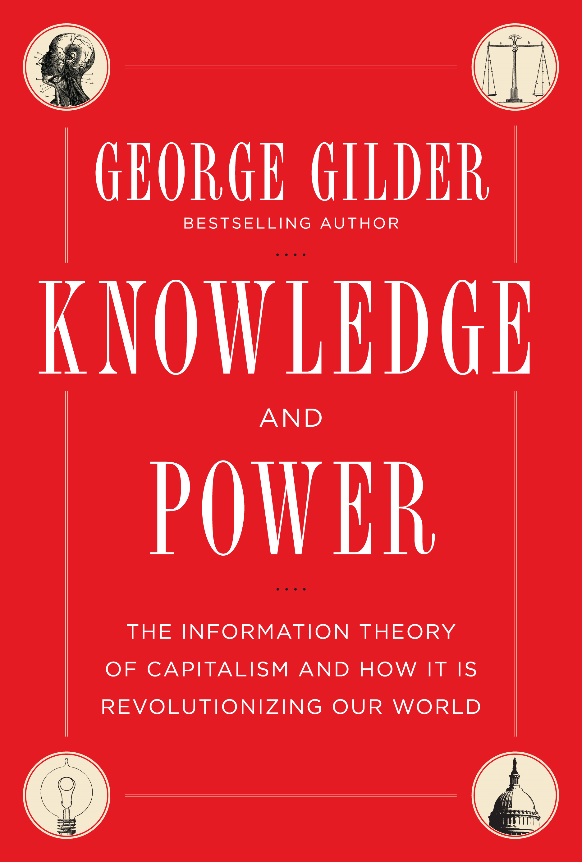 Knowledge and Power By: George Gilder