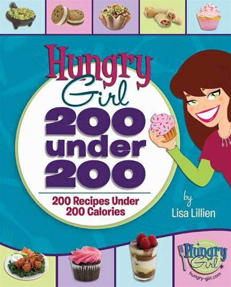 Hungry Girl: 200 Under 200 By: Lisa Lillien