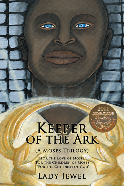 Keeper of the Ark (A Moses Trilogy) By: Lady Jewel