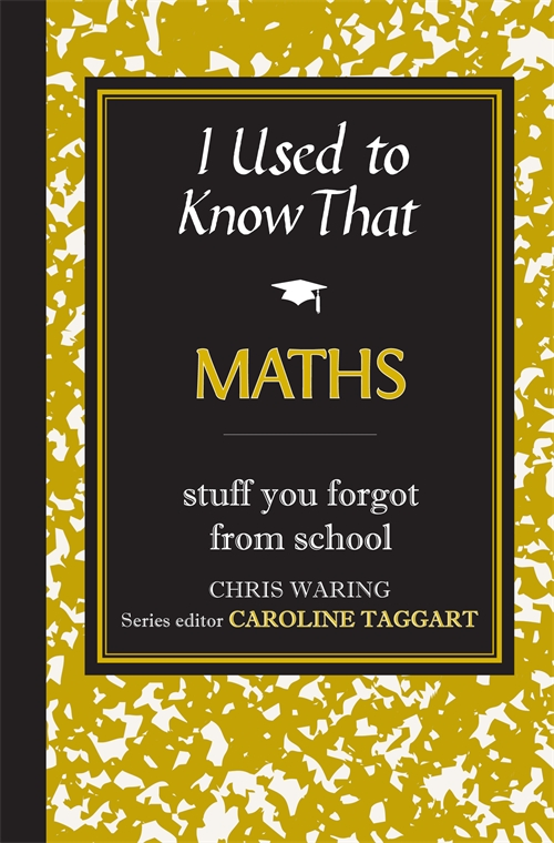 I Used to Know That: Maths By: Chris Waring