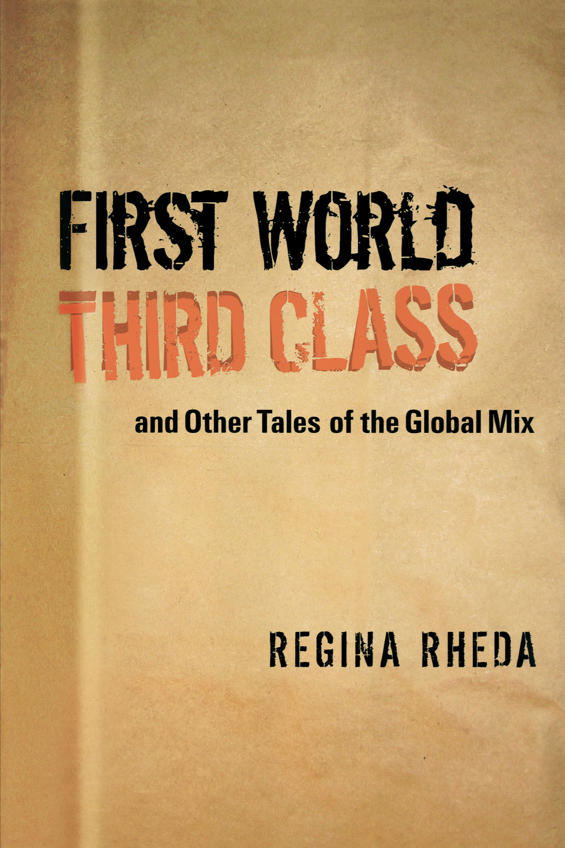 Charles A. Perrone, David  Coles, Introduction by Christopher Dunn, Regina Rheda, REYoung  Adria Frizzi - First World Third Class and Other Tales of the Global Mix