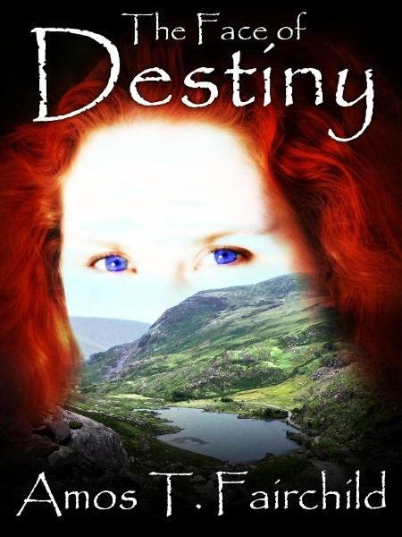 The Face of Destiny: The Third Book of the Shards of Heaven