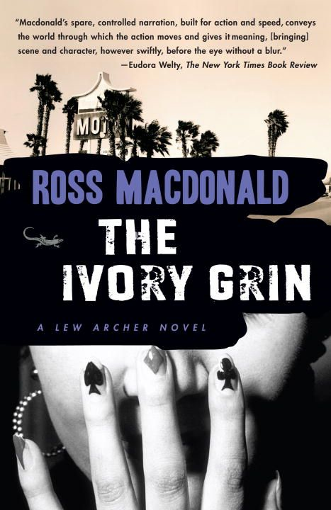 The Ivory Grin By: Ross Macdonald