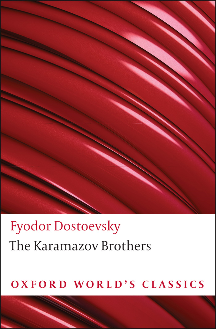 The Karamazov Brothers By: Fyodor Dostoevsky
