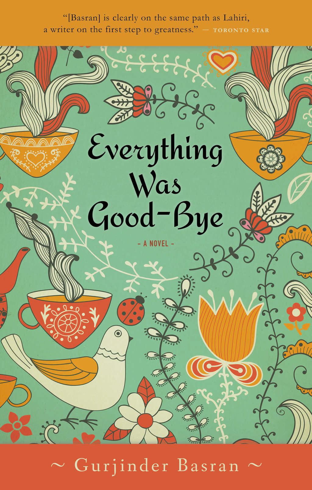 Everything Was Good-bye By: Gurjinder Basran