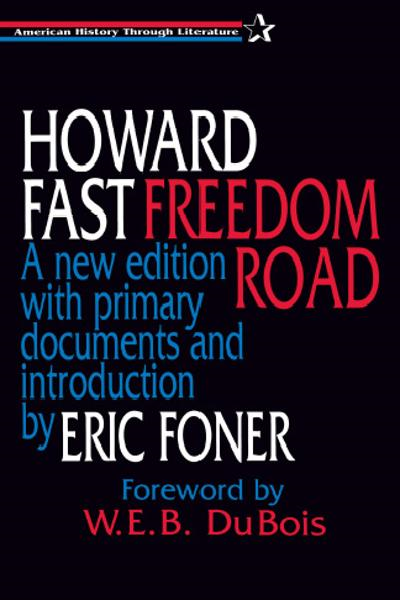Freedom Road: A new edition with primary documents and introduction by Eric Foner