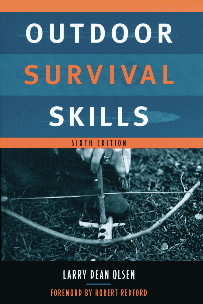Outdoor Survival Skills By: Larry Dean Olsen