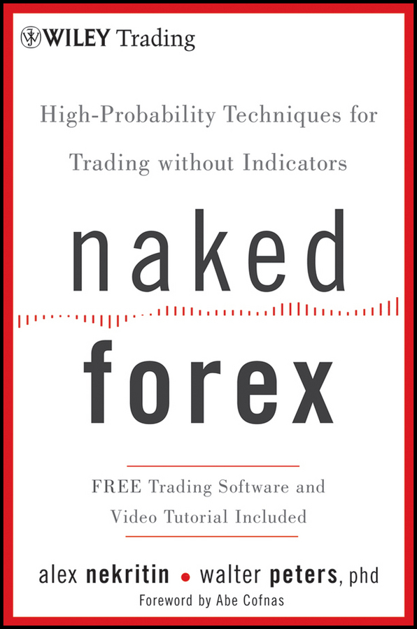 Naked Forex By: Alex Nekritin,Walter Peters Ph.D.