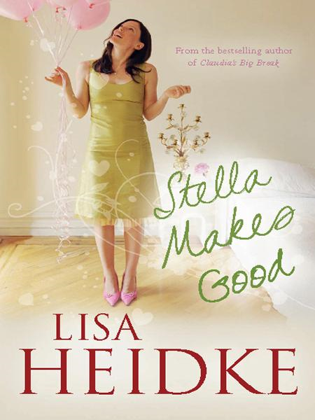 Stella Makes Good By: Lisa Heidke