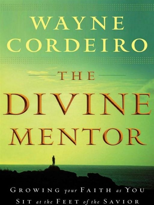 Divine Mentor, The By: Wayne Cordeiro