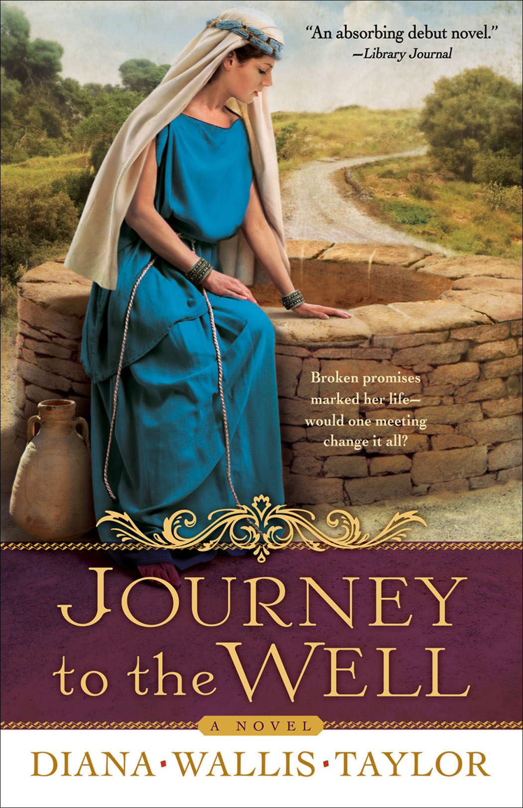 Journey to the Well By: Diana Wallis Taylor