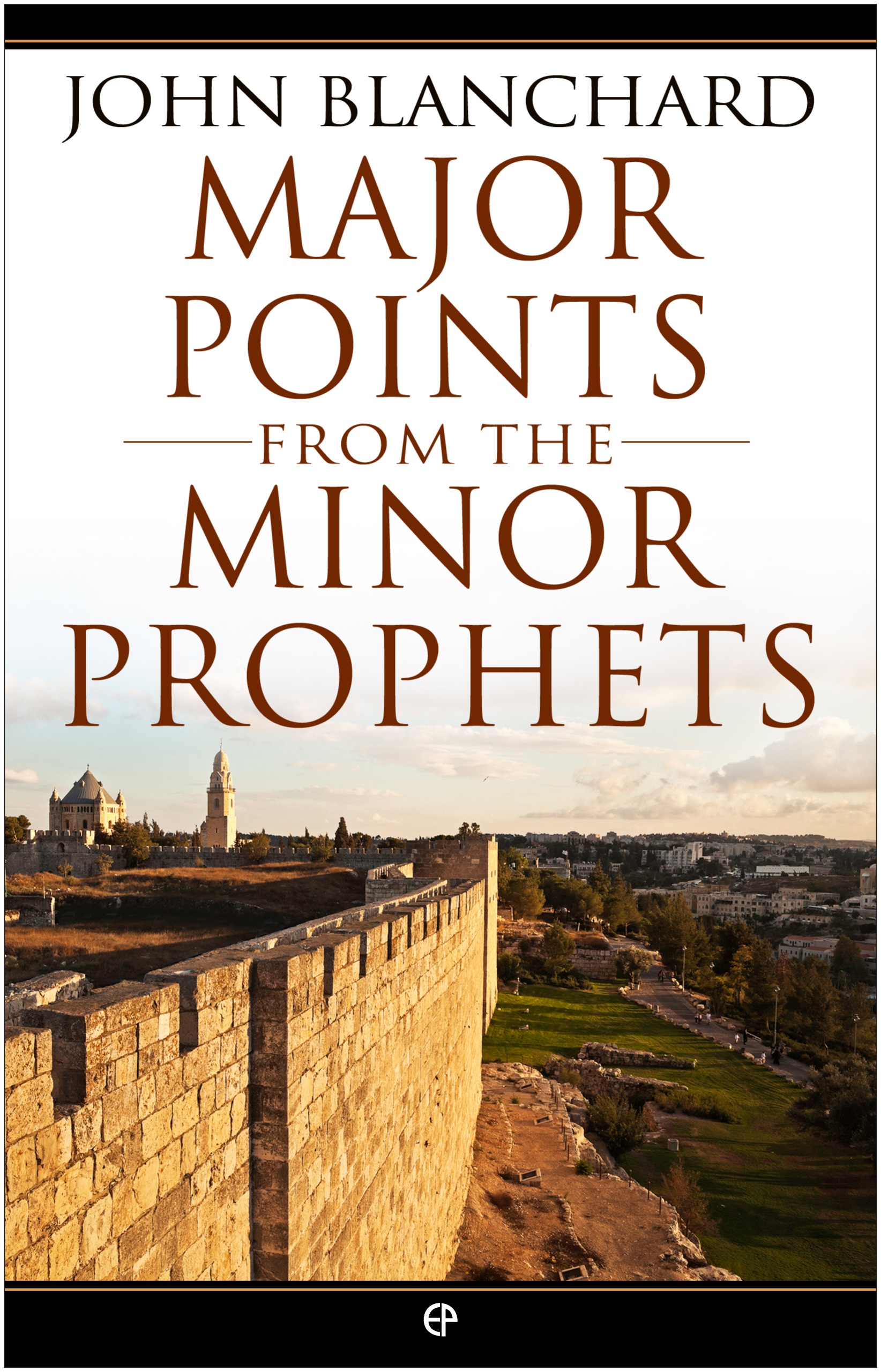 Major Points from the Minor Prophets: The Minor Prophets made accessible and applicable