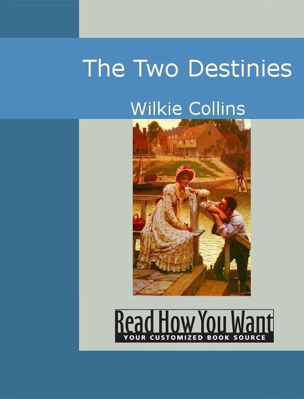 The Two Destinies By: Collins,Wilkie