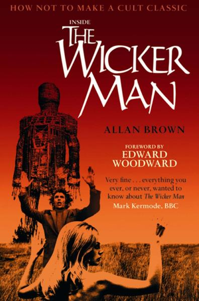 Inside the Wicker Man By: Allan Brown