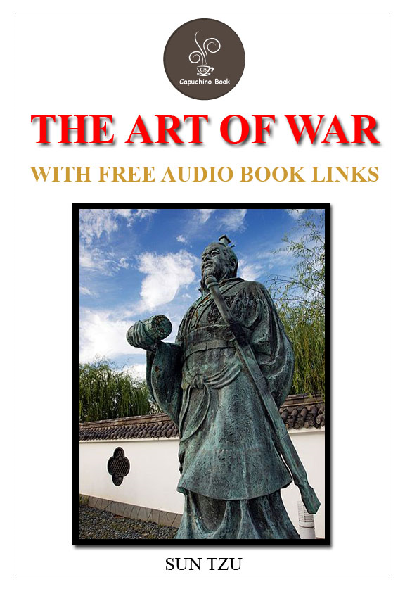 The Art of War  (FREE Audiobook Links) By: Sun Tzu