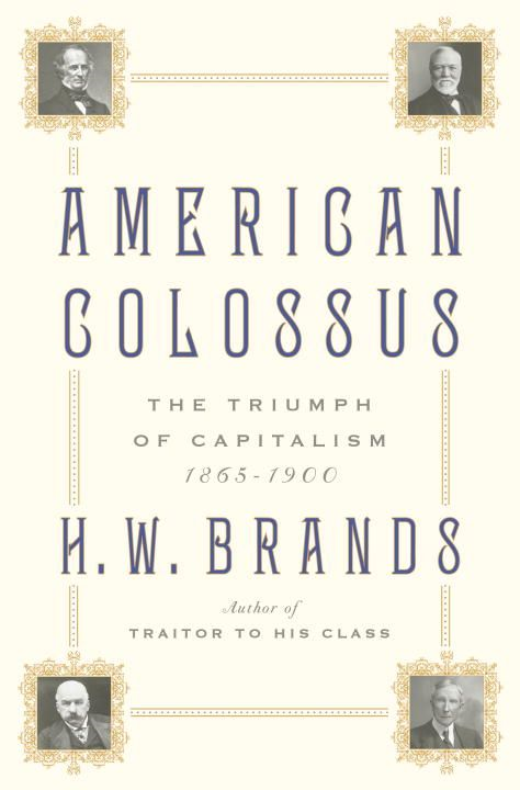 American Colossus By: H.W. Brands