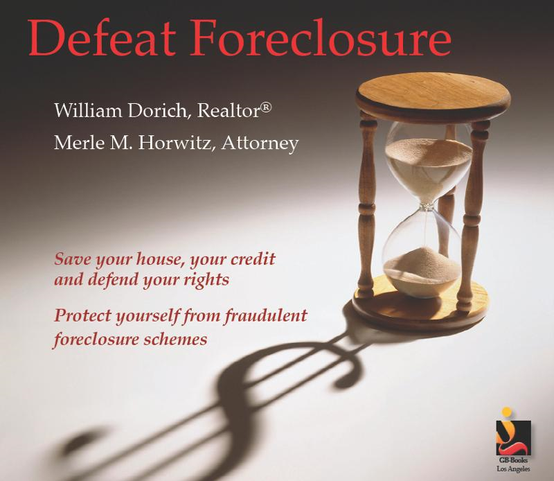 Defeat Foreclosure: Save your home, your credit and your rights.