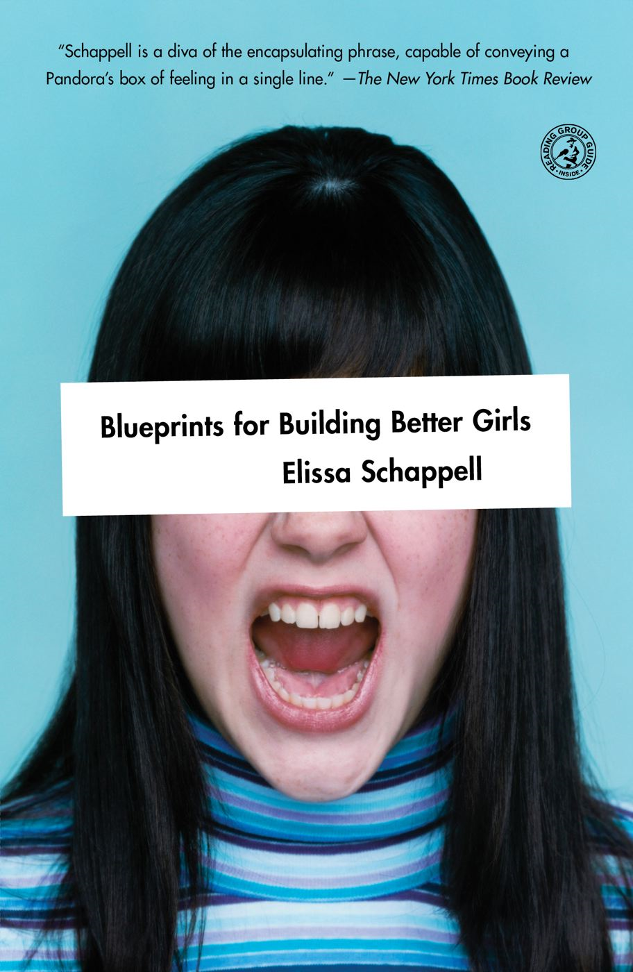 Blueprints for Building Better Girls By: Elissa Schappell