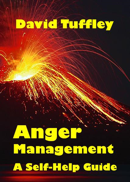 Anger Management: a Self-Help Guide By: David Tuffley