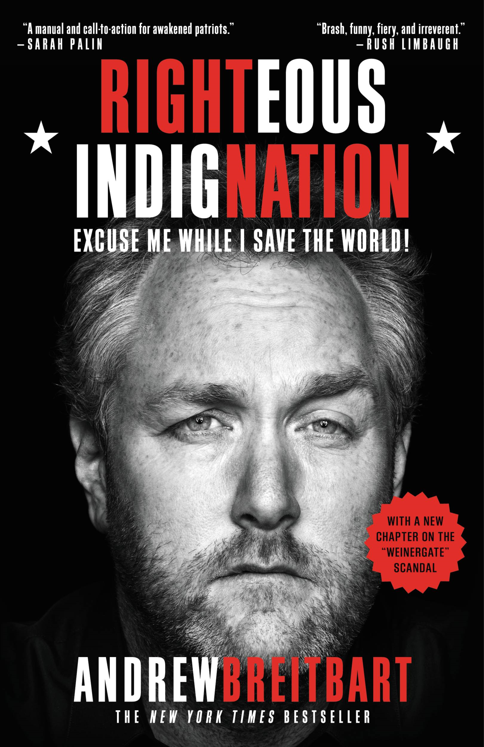 Righteous Indignation By: Andrew Breitbart