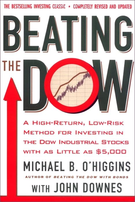 Beating the Dow Completely Revised and Updated By: John Downes,Michael B. O'Higgins