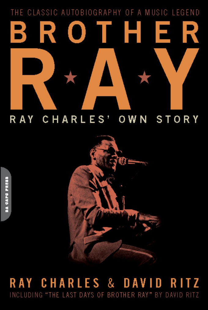 Brother Ray: Ray Charles' Own Story By: David Ritz,Ray Charles