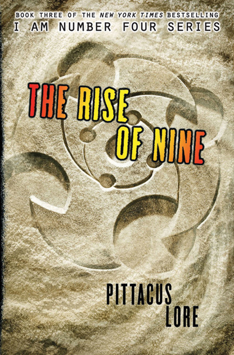 The Rise of Nine By: Pittacus Lore