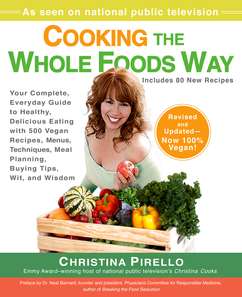 Cooking the Whole Foods Way By: Christina Pirello