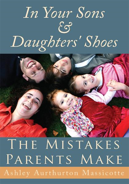 In Your Sons & Daughters' Shoes By: Ashley Aurthurton Massicotte