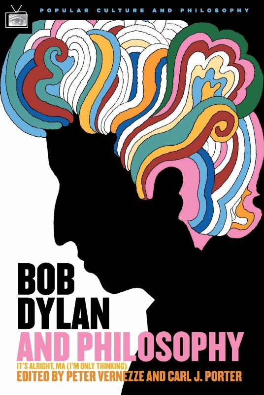 Bob Dylan and Philosophy By: