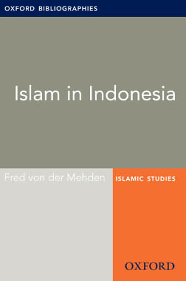 Islam in Indonesia: Oxford Bibliographies Online Research Guide