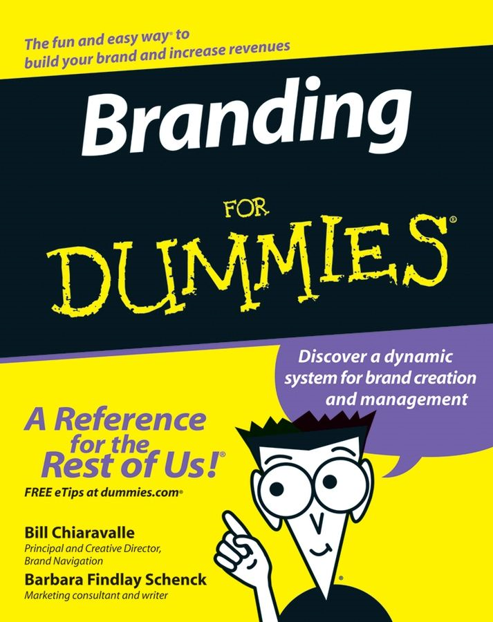 Branding For Dummies By: Barbara Findlay Schenck,Bill Chiaravalle