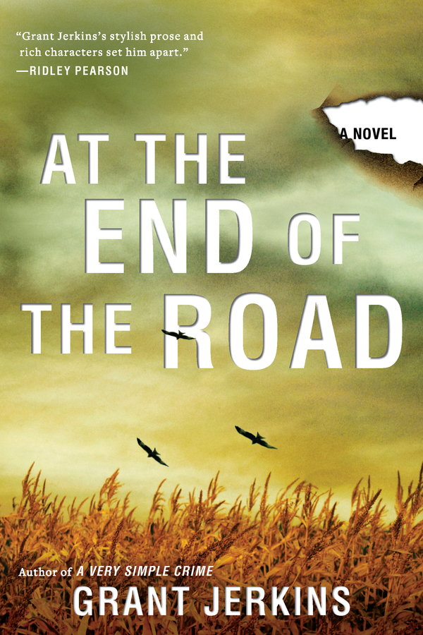 At the End of the Road By: Grant Jerkins
