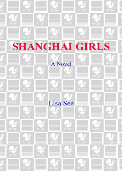 Shanghai Girls By: Lisa See