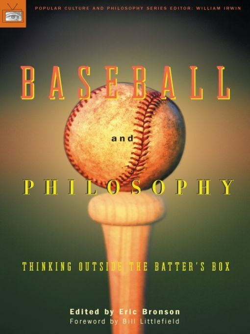 Baseball and Philosophy By: