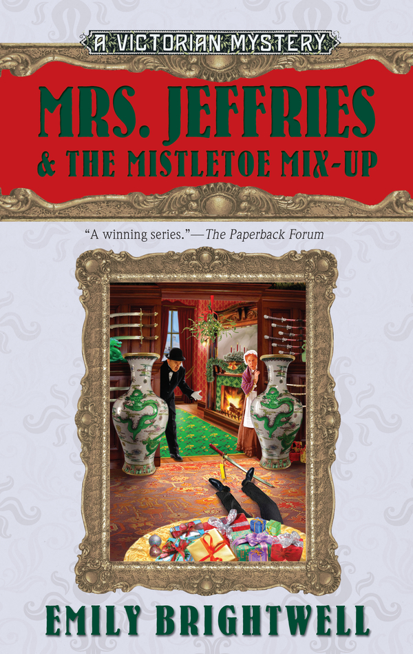 Mrs. Jeffries & the Mistletoe Mix-Up By: Emily Brightwell