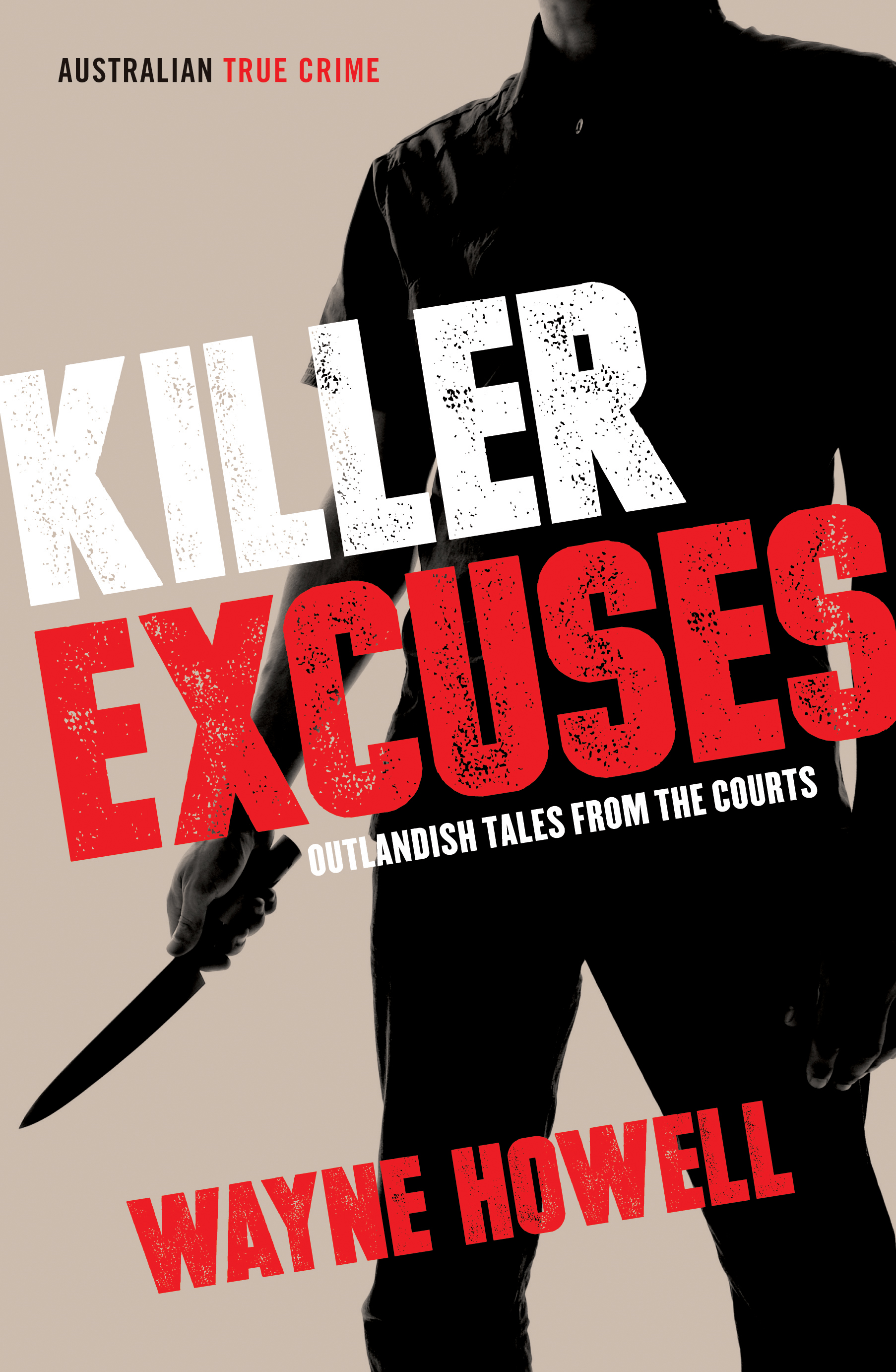 Killer Excuses: Outlandish Tales from the Courts