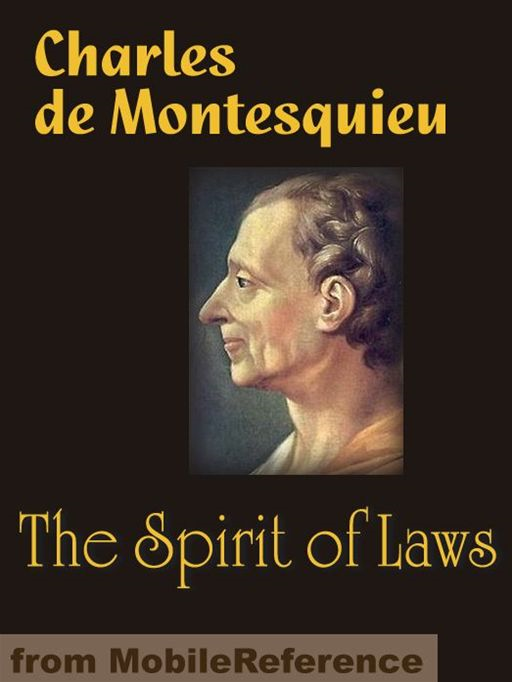 The Spirit Of Laws  (Mobi Classics) By: Charles de Montesquieu,Thomas Nugent (Translator),J. V. Prichard (Editor)