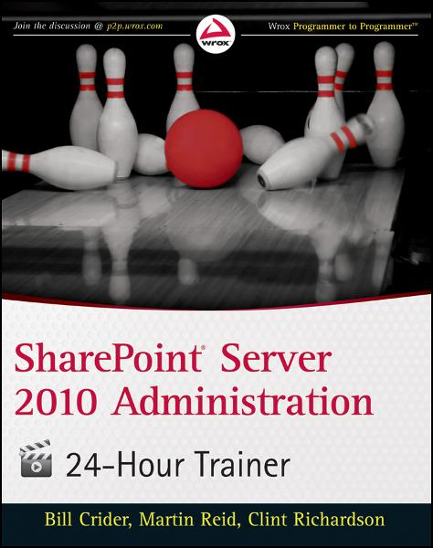 SharePoint Server 2010 Administration 24 Hour Trainer