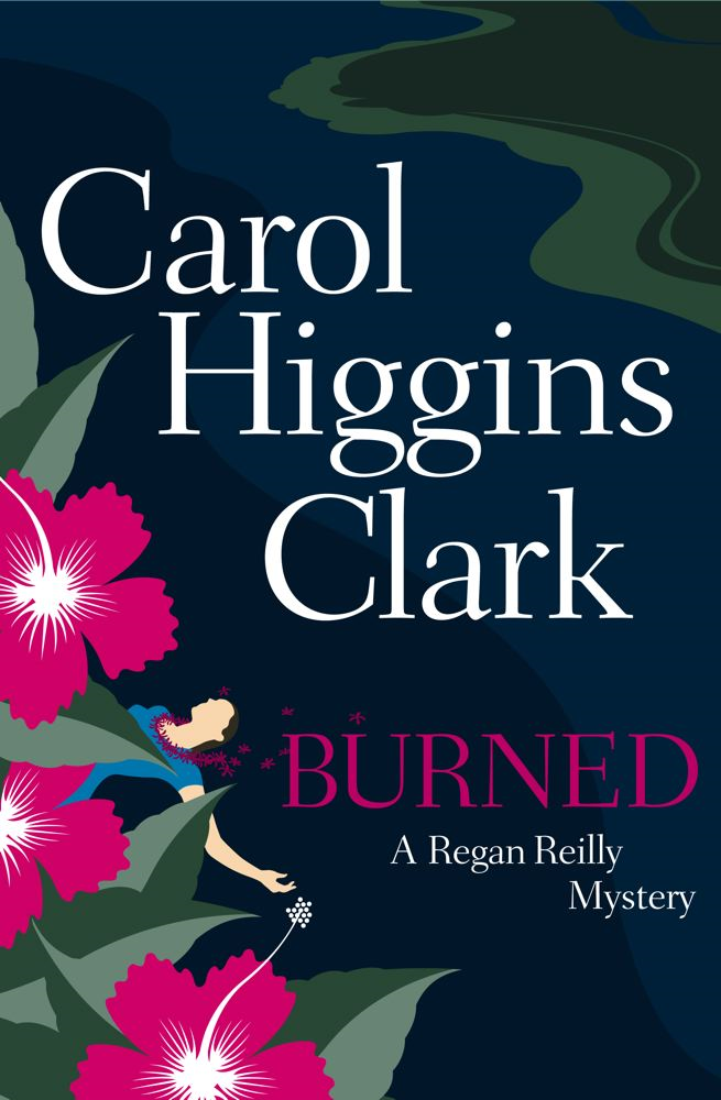 Burned By: Carol Higgins Clark