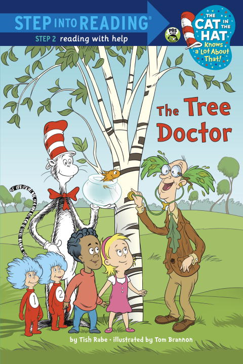 The Tree Doctor (Dr. Seuss/Cat in the Hat) By: Tish Rabe,Tom Brannon