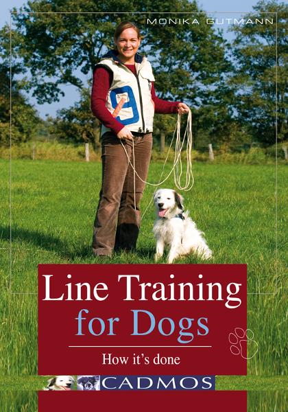Line Training for Dogs: How It's Done By: Monika Gutmann