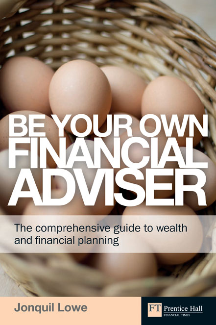 Be Your Own Financial Adviser The comprehensive guide to wealth and financial planning