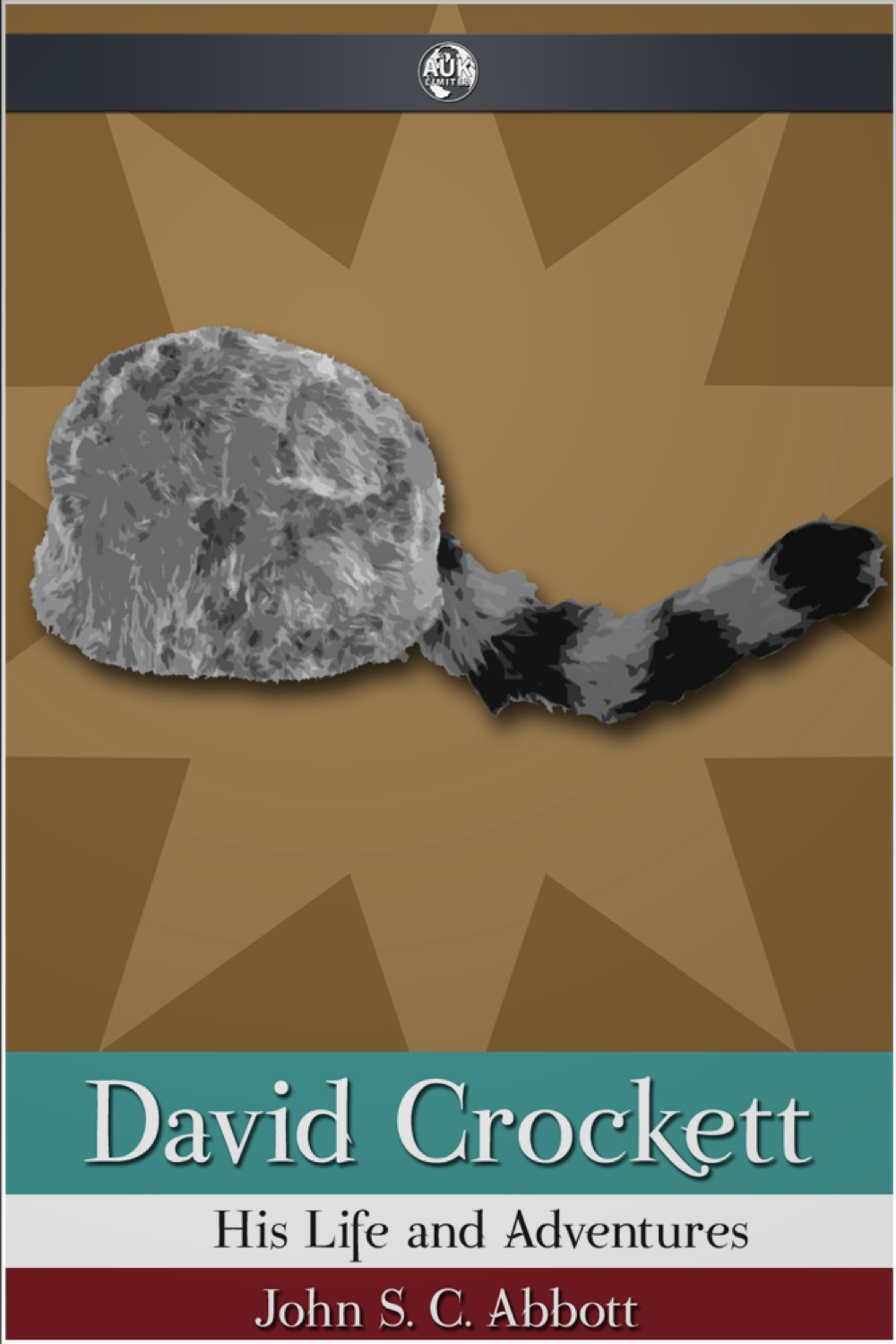 David Crockett By: John S. C. Abbott