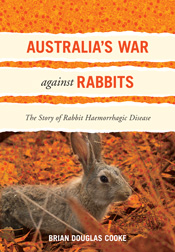 Australia's War Against Rabbits The Story of Rabbit Haemorrhagic Disease