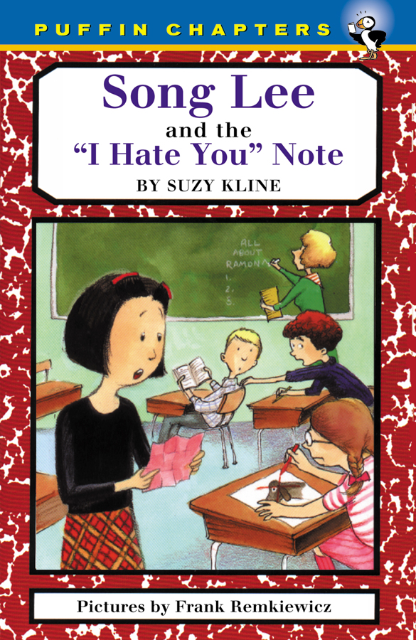 Song Lee and the I Hate You Notes By: Suzy Kline,Frank Remkiewicz
