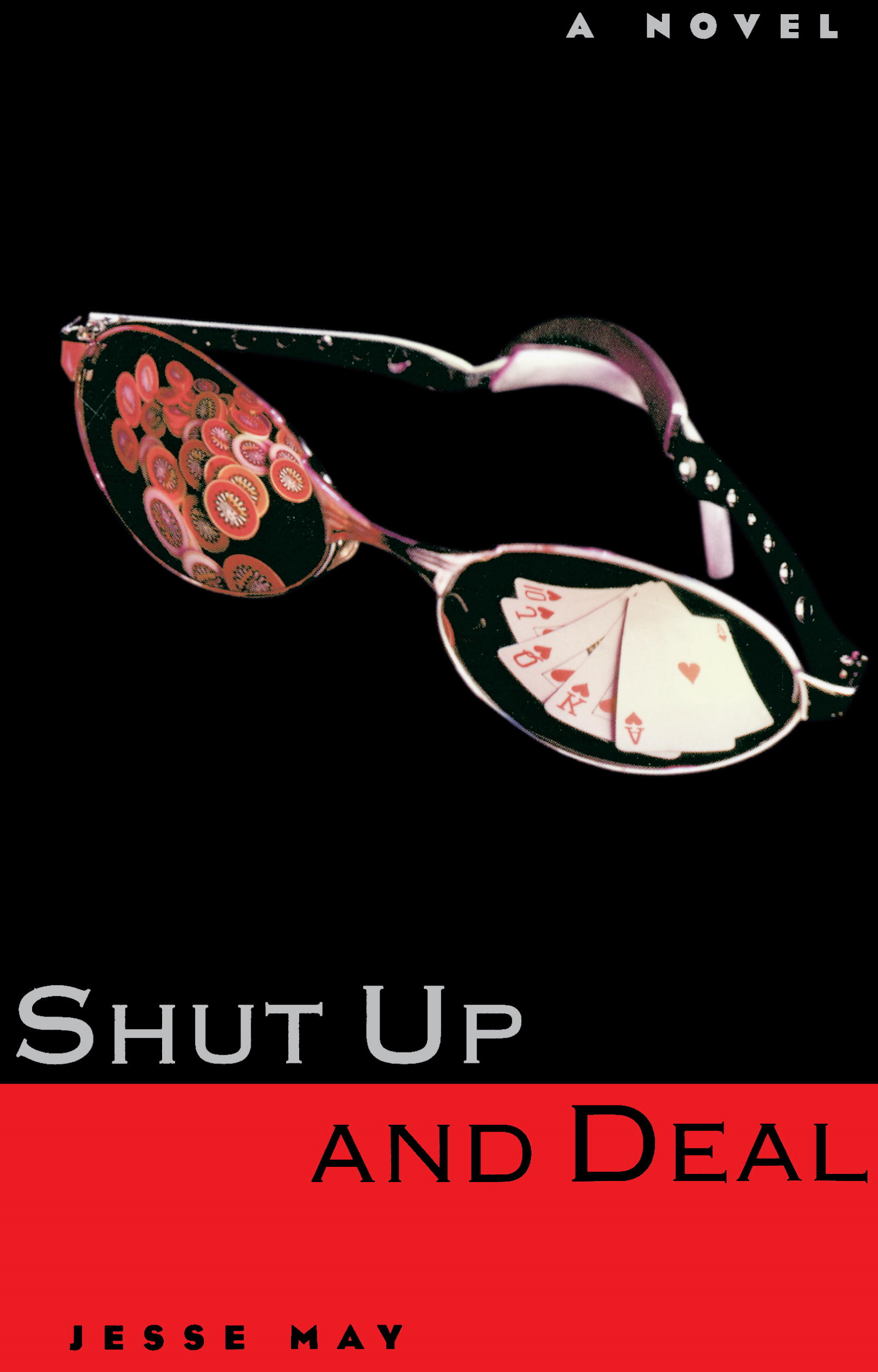 Shut Up and Deal By: Jesse May