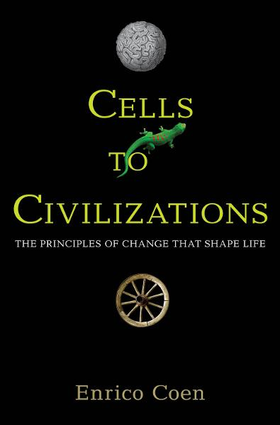 Cells to Civilizations By: Enrico Coen