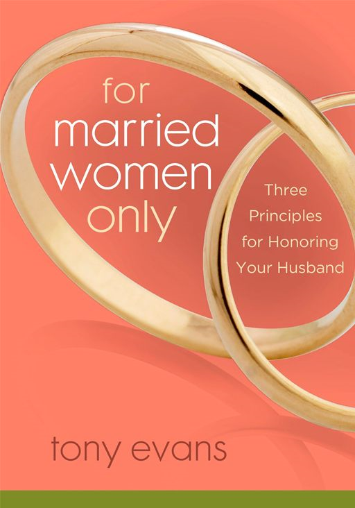 For Married Women Only By: Tony Evans