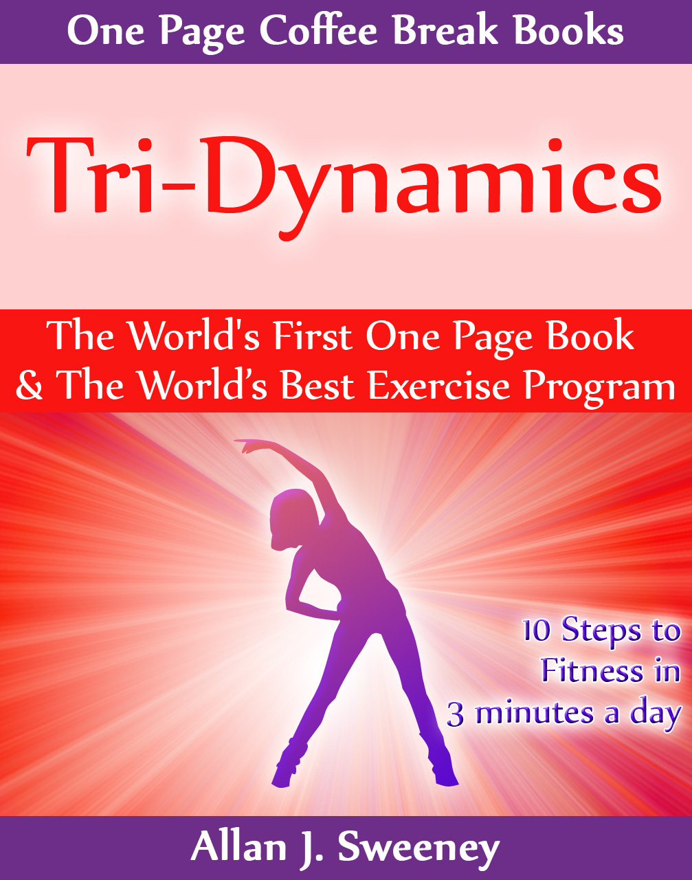 Tri-Dynamics: The World's First One Page Book & World's Best Exercise Program